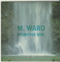 "M Ward-Primitive Girl 7"" Single [Record Store Day 2012 Exclusive]"